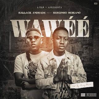 Ballack Andrade ft. Serginho Moikano - Wawéé