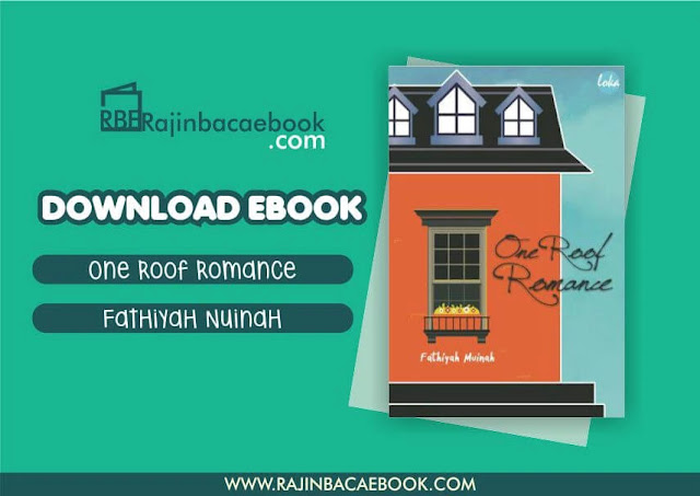Download Novel One Roof Romance by Fathiyah Muinah Pdf