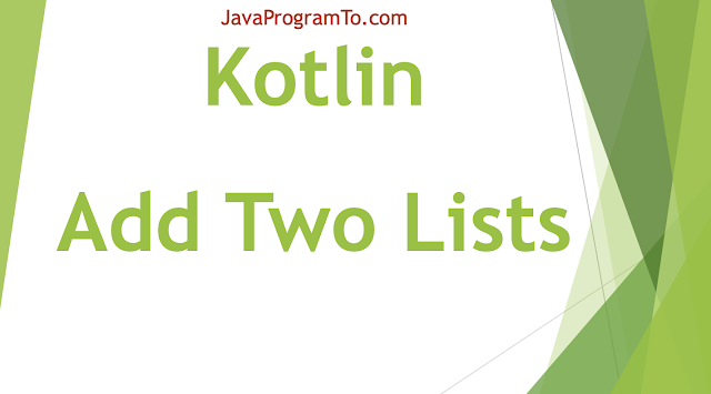 Kotlin Program to Join Two Lists