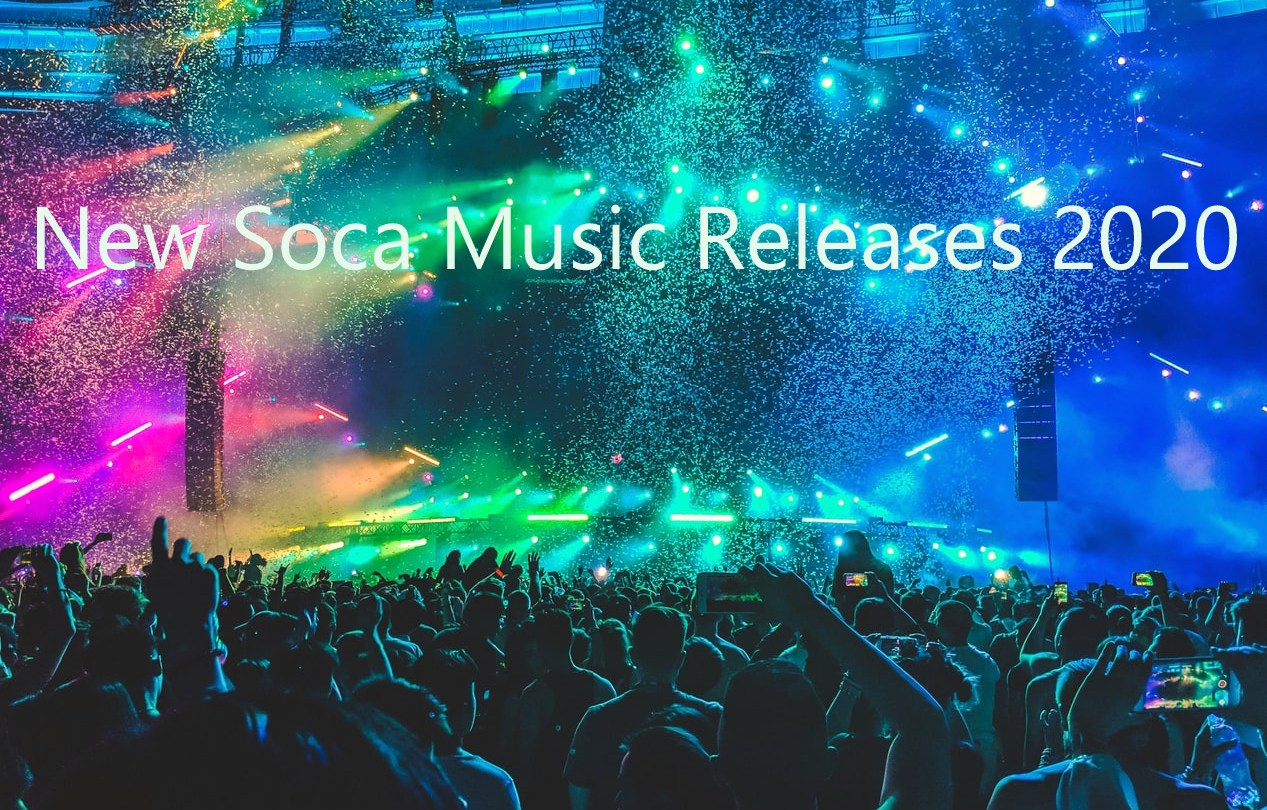 New Music Releases 2020.Sokah2soca 2020 Soca First Up Trinidad Tobago