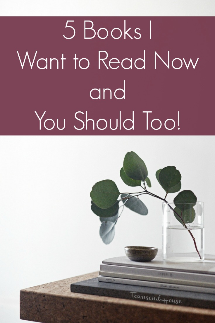 5 Books I Want to Read Now and You Should Too!