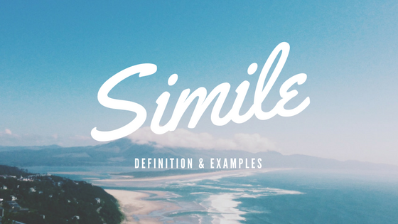 Simile- Definition and Examples