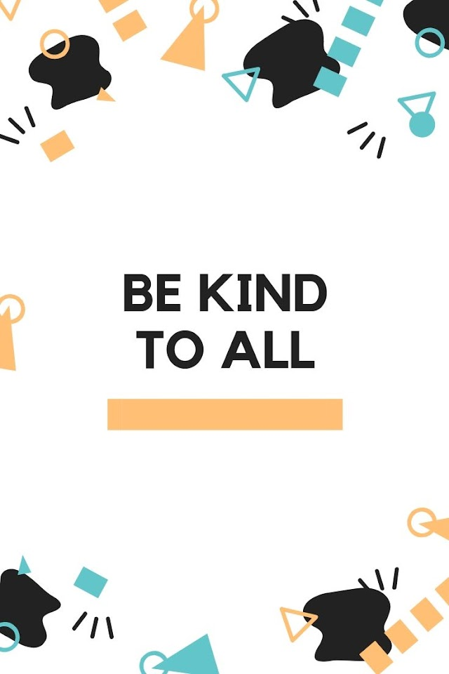 DOWNLOAD 'BE KIND TO ALL' IMAGES