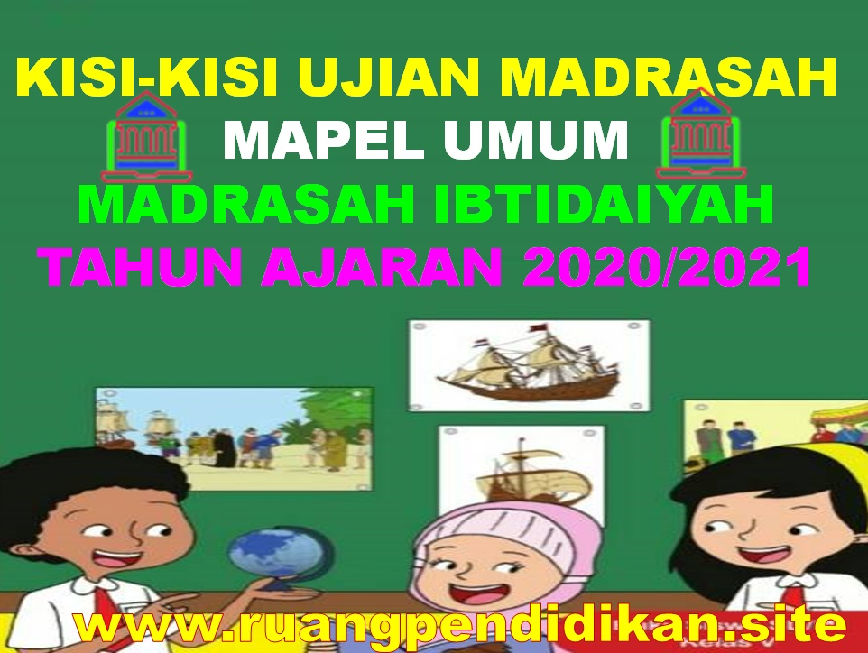 Kisi-kisi Ujian Madrasah (UM) Mapel Umum Jenjang MI