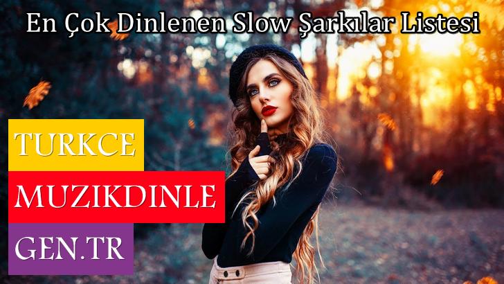 2019 Yılı En Çok Dinlenen ve Beğenilen Türkçe Slow Şarkılar Listesi Dinle