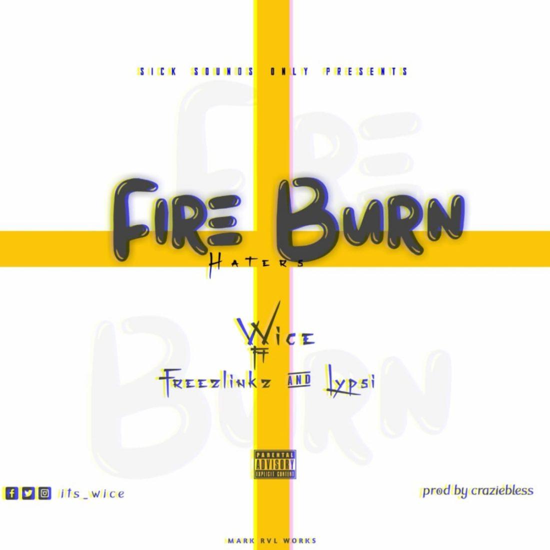 "[Music] Wice – ""Fire Burn Haters"" (Ft. Freezlinks & Lypsi) #Arewapublisize"