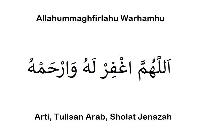 Arti Allahummaghfirlahu Warhamhu: Tulisan Arab (Lengkap)