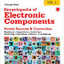 Encyclopedia of Electronic Components Volume 1: Resistors, Capacitors, Inductors, Switches, Encoders, Relays, Transistors 1st Edition