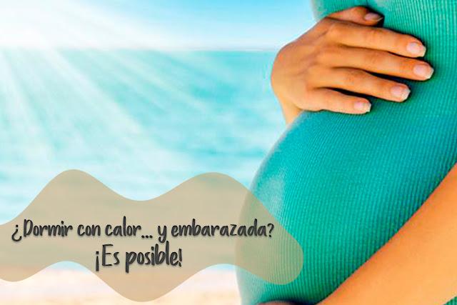 como descansar con calor si estás embarazada consejos útiles dormir ola de calor verano embarazo blog mimuselina