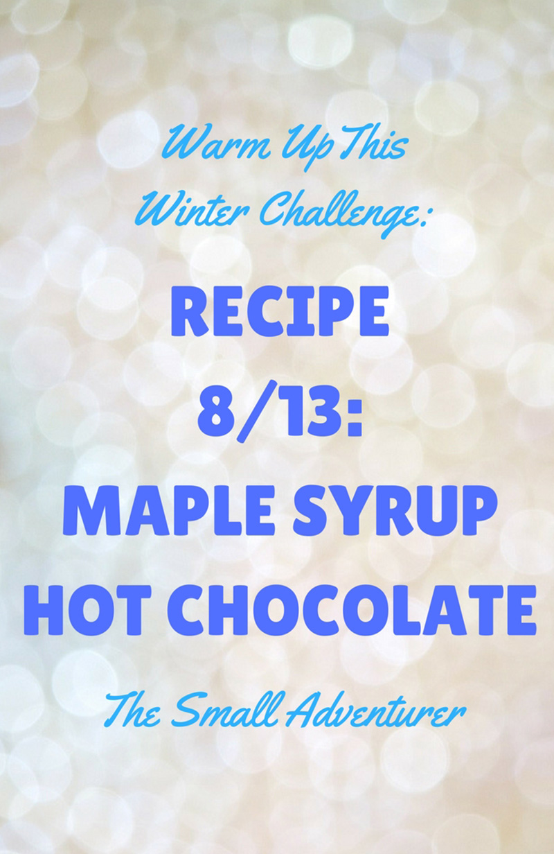 Hot Chocolate 8/13: Maple Syrup Hot Chocolate