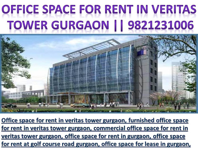 office space for rent in veritas tower gurgaon, office space for rent in gurgaon,