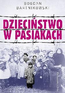 """""""Dzieciństwo w pasiakach"""" Bogdan Bartnikowski"""