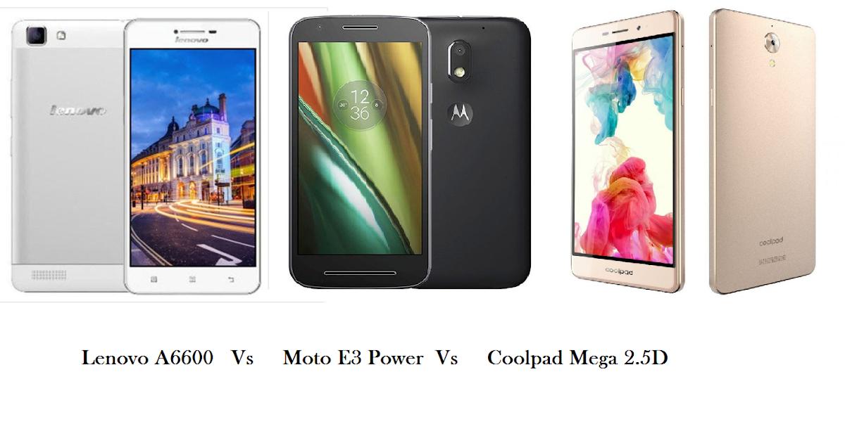 Kết quả hình ảnh cho Lenovo A6600 Vs Moto E3 Power Vs Coolpad Mega 2.5D