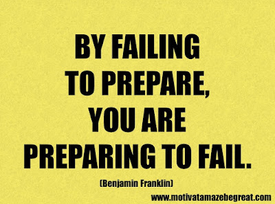 "Success Quotes And Sayings About Life: ""By failing to prepare, you are preparing to fail."" – Benjamin Franklin"