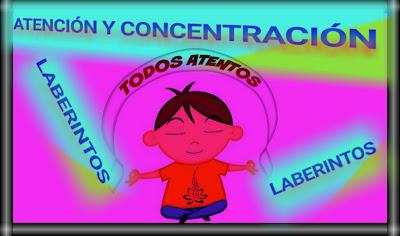 ATENCIÓN Y CONCENTRACIÓN- LABERINTOS