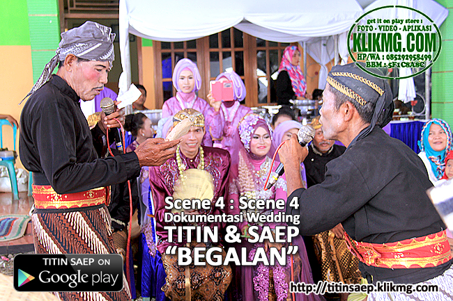 Video Scene 04 Begalan pada Resepsi Pernikahan TITIN & SAEP | Klikmg Video Shooting Purwokerto