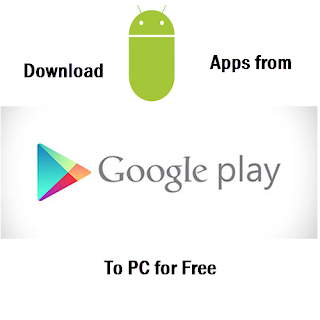 Download Android Apps from Play Store to PC