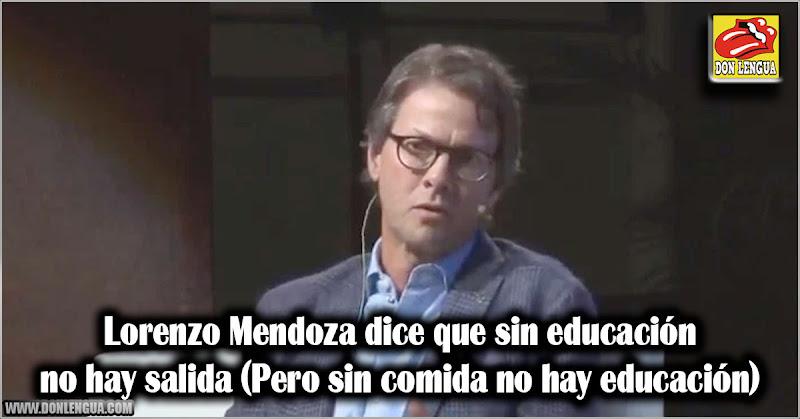 Lorenzo Mendoza dice que sin educación no hay salida (Pero sin comida no hay educación)