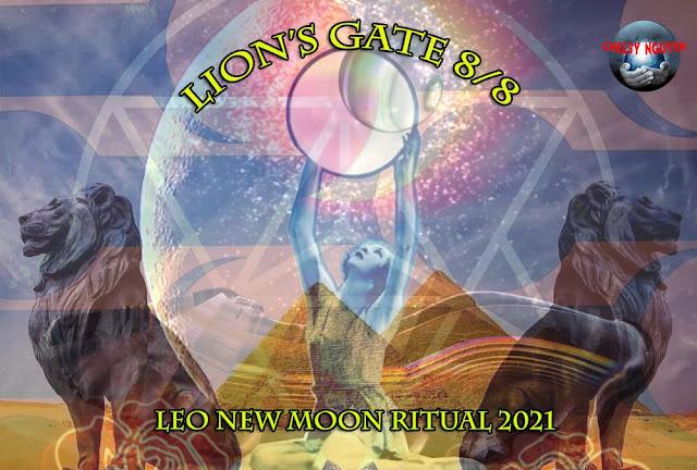 Leo new moon ritual August 2021,nghi lễ trăng non tháng 8 Sư Tử, Cổng Lionsgate 8/8 2021