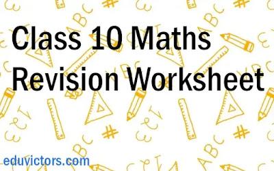 Class 10 Maths - Revision Worksheet (#class10Maths)(#eduvictors)