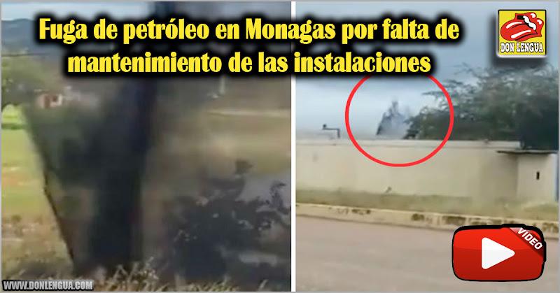 Fuga de petróleo en Monagas por falta de mantenimiento de las instalaciones