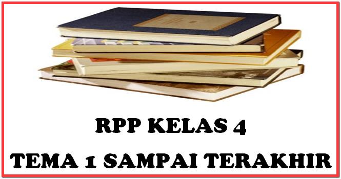 Download Rpp Kelas 4 Semua Tema Kurikulum 2013 Sd