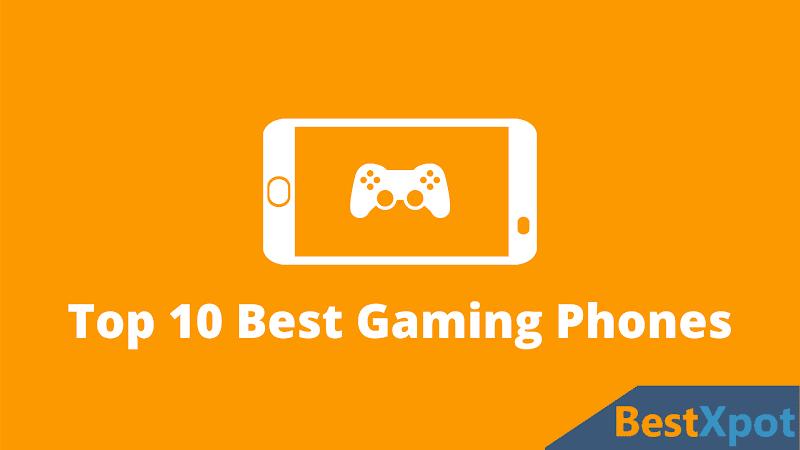 Top 10 Best Gaming Phones