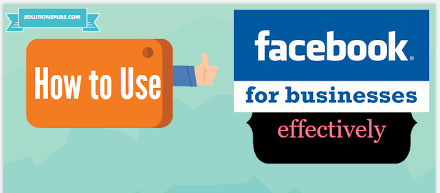 How-to-Use-Facebook-for-Your-Business-Effectively