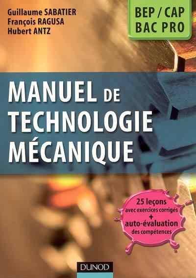 Manuel de technologie mécanique BEP-CAP, bac pro