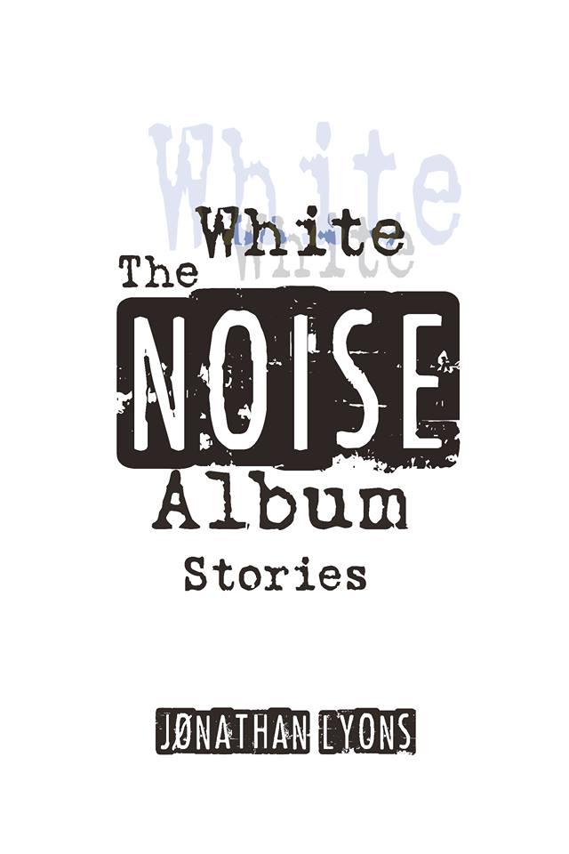 White Noise Book Cover : X peri jØnathan lyons the white noise album pages