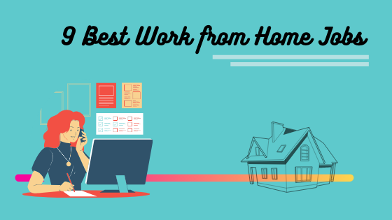 9 Best Work from Home Jobs from Top 60 Websites - Earn Money Online!