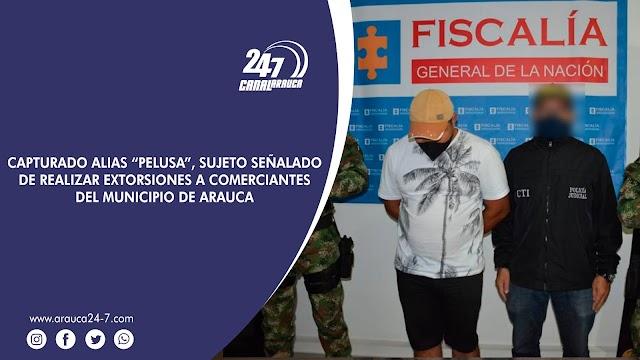 """CAPTURADO ALIAS """"PELUSA"""", SUJETO SEÑALADO DE REALIZAR EXTORSIONES A COMERCIANTES DEL MUNICIPIO DE ARAUCA"""