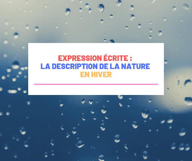 Expression écrite : la description de la nature en hiver