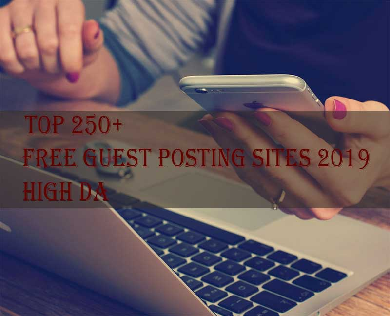 LIST OF HIGH DA FREE GUEST POSTING SITES 2019