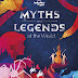Review: Myths and Legends of the World