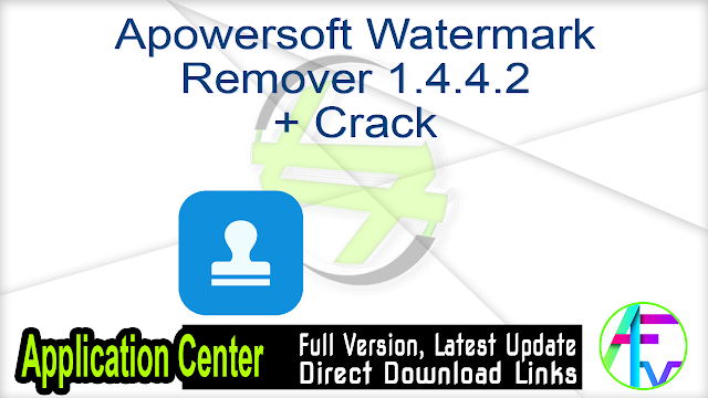 Apowersoft Watermark Remover 1.4.4.2 + Crack
