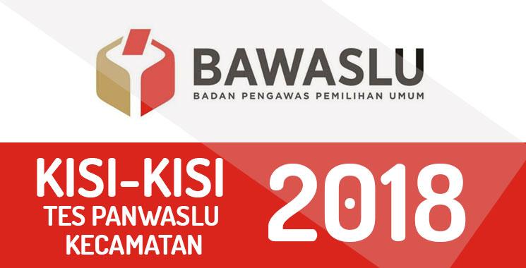Kisi-Kisi Tes Panwaslu Kecamatan Tahun 2018