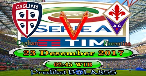 Prediksi Bola855 Cagliari vs Fiorentina 23 Desember 2017