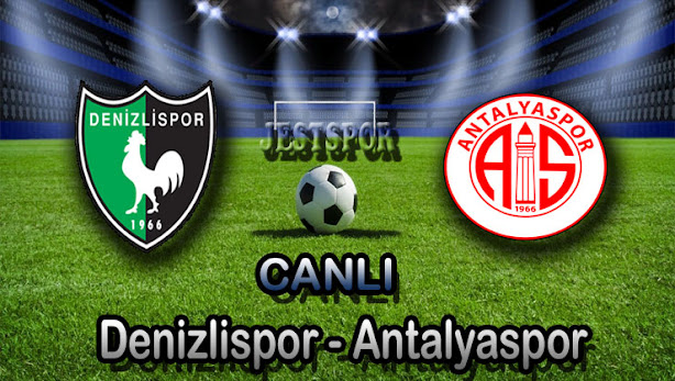 Denizlispor - Antalyaspor Jestspor izle