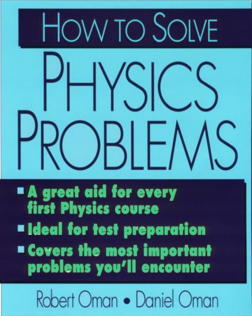 How to Solve Physics Problems Robert Oman, Daniel Oman in pdf