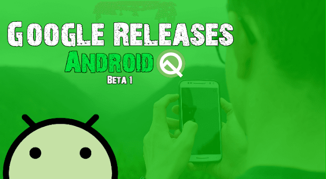 google-launches-android-q-beta-1