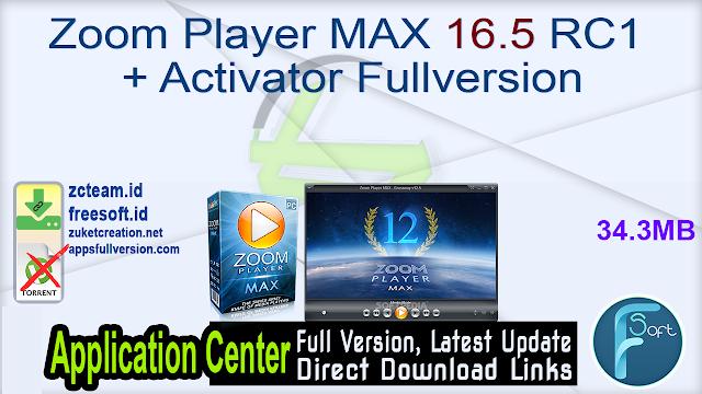 Zoom Player MAX 16.5 RC1 + Activator Fullversion