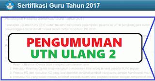 Pengumuman Hasil UTN Ulang 2 Semua Rayon LPTK