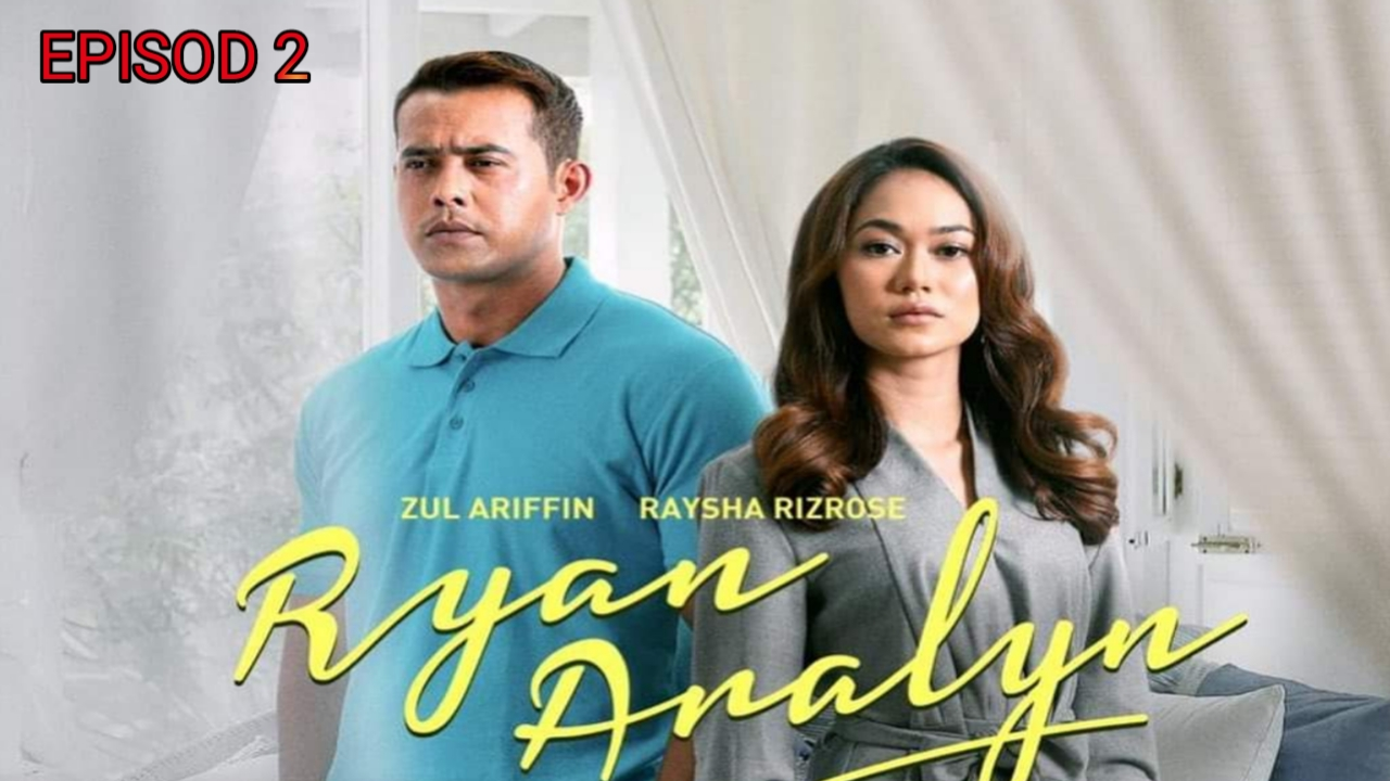 Tonton Drama Ryan Aralyn Episod 2 (TV3)