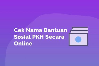 Cek Nama Bantuan Sosial PKH Secara Online Siapa Tahu Dapat