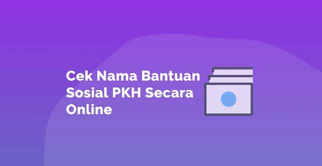 Bantuan sosial PKH Online