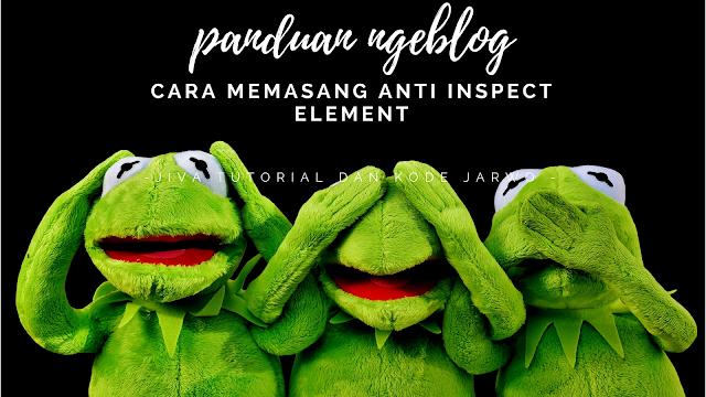Cara Memasang Anti Inspect Element dengan Javascript di Blog