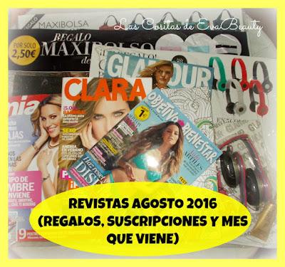 Revistas Agosto 2016 (Regalos, Suscripciones y mes que viene)