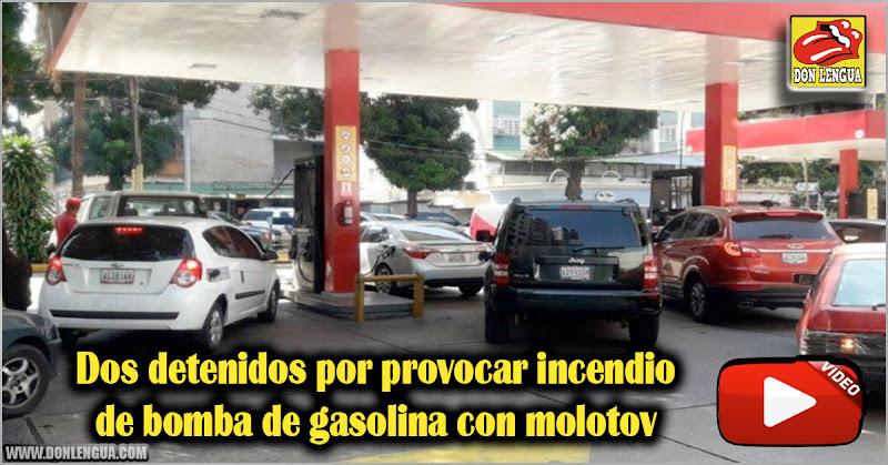 Dos detenidos por provocar incendio de bomba de gasolina con molotov