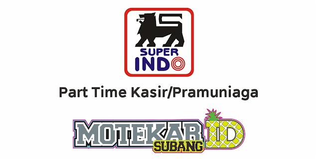 Lowongan Kerja Super Indo Maret 2021 - Motekar Subang